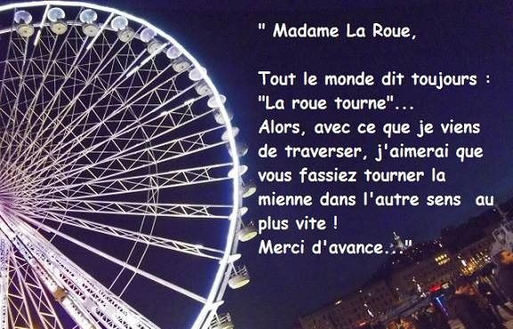 madame la roue.....